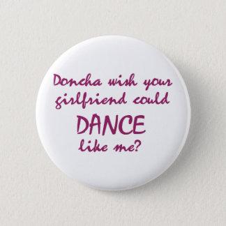 DanceChick Doncha Pinback Button