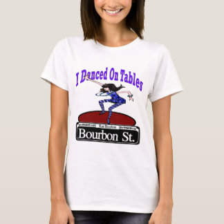 Danced On Tables Bourbon St. T-Shirt