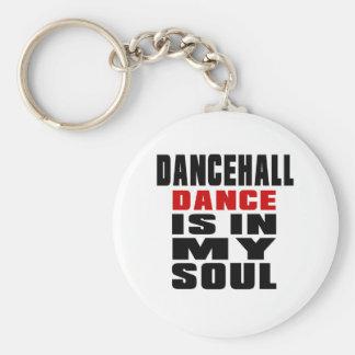 DANCEHALL está en mi alma Llavero Redondo Tipo Pin