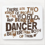 Dancer Gift (Funny) Mouse Pads
