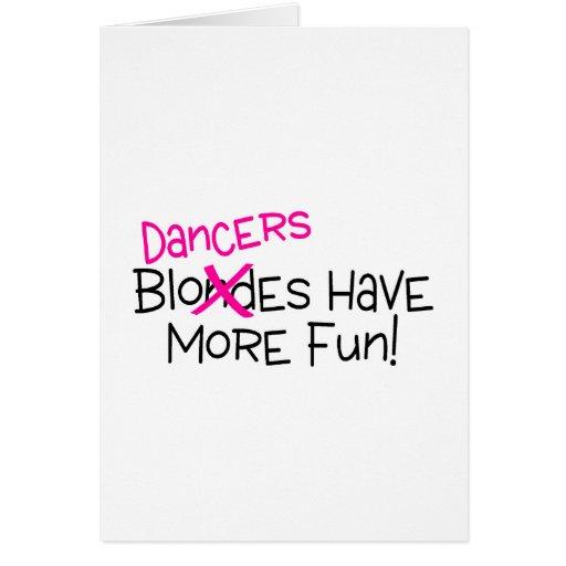 Dancers Have More Fun Greeting Cards
