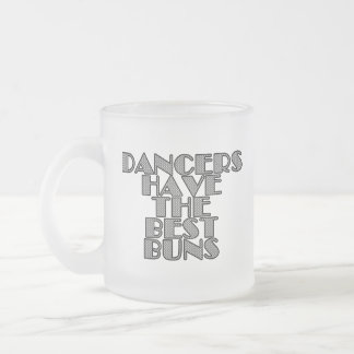 Dancers have the best buns frosted glass coffee mug