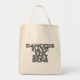 Dancers have the best buns tote bag