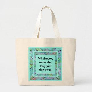 dancers never die large tote bag
