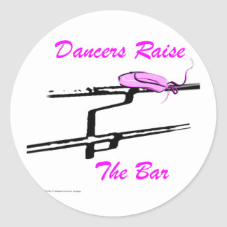 Dancers Raise The Bar (For Light Colored Products) Classic Round Sticker