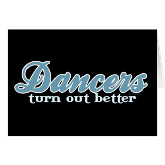 Dancers Turn Out Better Card