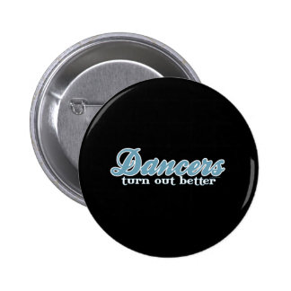 Dancers Turn Out Better Pinback Button