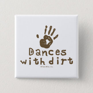 Dances with Dirt Button