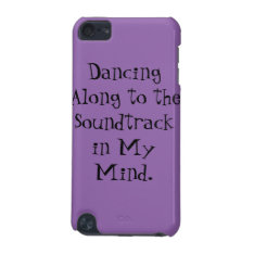 Dancing Along To The Soundtrack In My Mind. Ipod Touch (5th Generation) Cover at Zazzle