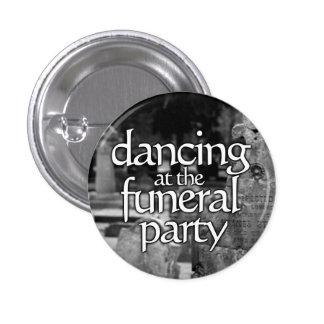 Dancing at party the funeral pin redondo de 1 pulgada