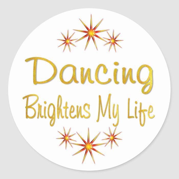 Dancing Brightens My Life Classic Round Sticker