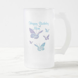 Dancing Butterflies,       Happy Birthday Mom Frosted Glass Beer Mug
