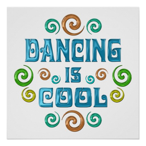Dancing is Cool Posters