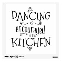 Dancing is encouraged in this kitchen - wall decal