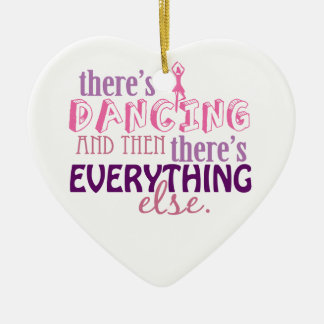 Dancing is Everything Ceramic Ornament