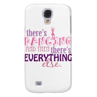 Dancing is Everything Samsung Galaxy S4 Covers