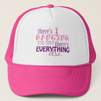 Dancing is Everything Trucker Hat