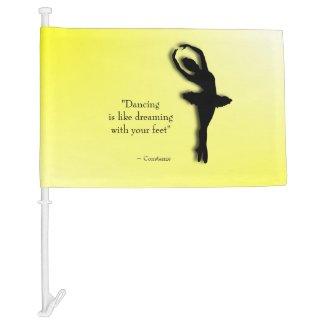 Dancing is Like Dreaming Ballet Car Flag