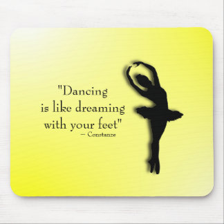 Dancing is Like Dreaming Ballet Mouse Pad