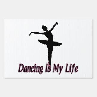 Dancing Is My Life Yard Sign