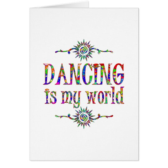 Dancing is My World Card