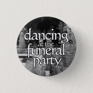 Dancing RK the funeral party Button