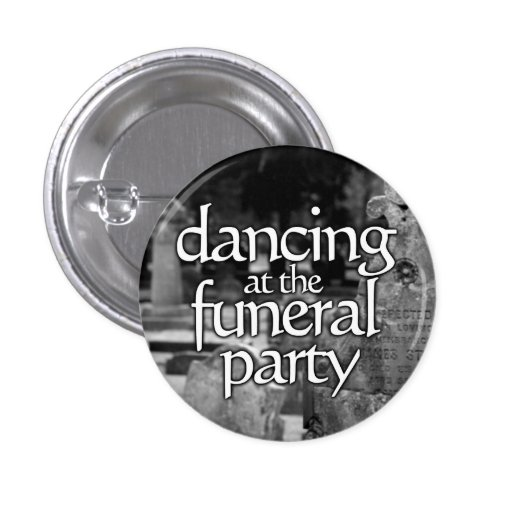 Dancing RK the funeral party Pin