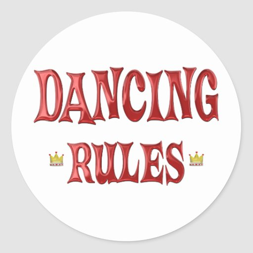 Dancing Rules Classic Round Sticker