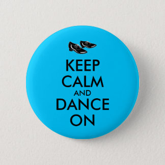 Dancing Shoes Customizable Keep Calm and Dance On Button