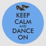 Dancing Shoes Customizable Keep Calm and Dance On Classic Round Sticker