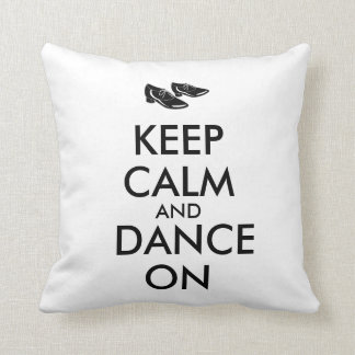 Dancing Shoes Customizable Keep Calm and Dance On Throw Pillow