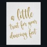 "Dancing Shoes Shoes Gold Glitter 8x10 Wedding Sign<br><div class=""desc"">An elegant cutting edge wedding sign, features the text &quot;A little treat for your dancing feet &quot; in a extroverted script font, the glitter texture adds a festive and glamorous touch. The background color can personalized according to your needs and preferences, please contact me if you have any special request....</div>"