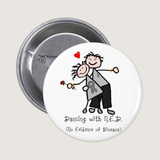 Dancing with N.E.D. - Brain Cancer / Tumor Pinback Button