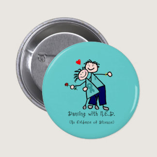 Dancing with N.E.D. Ovarian Cancer Button