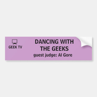 Dancing With the Geeks - a GEEK TV bumper sticker
