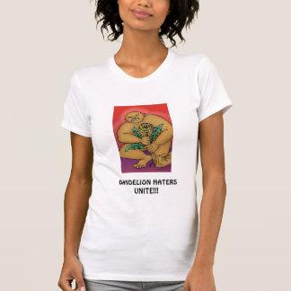 Dandelion Haters Unite!!! T-Shirt