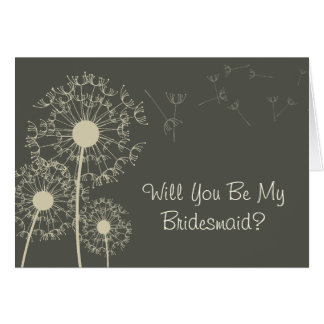 DANDELION WILL YOU BE MY BRIDESMAID? GREETING CARD