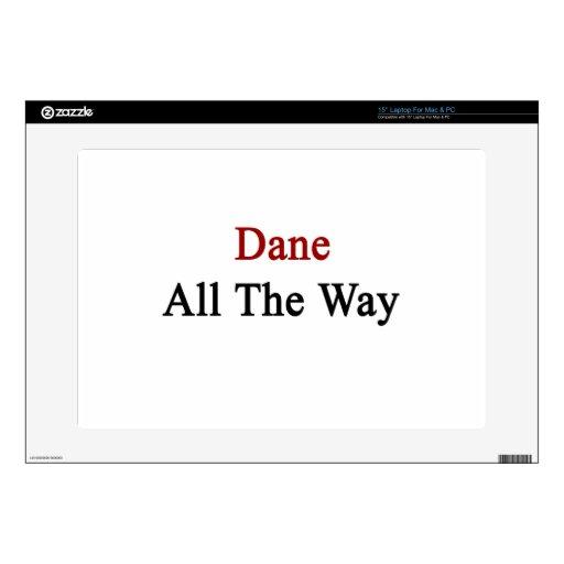 "Dane All The Way 15"" Laptop Skin"