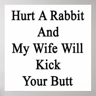 Dañe un conejo y mi esposa golpeará su extremo con poster