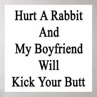 Dañe un conejo y mi novio golpeará su extremo con  poster
