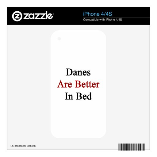 Danes Are Better In Bed Decals For iPhone 4S