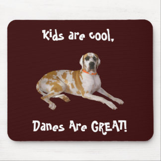Danes Are GREAT! Mouse Pad