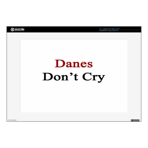 Danes Don't Cry Laptop Skins