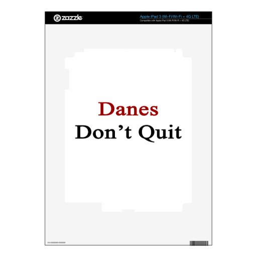 Danes Don't Quit Decal For iPad 3