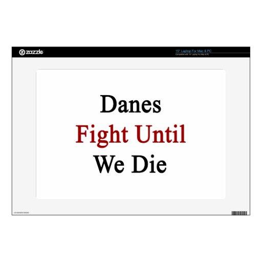 Danes Fight Until We Die Skins For Laptops
