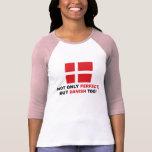 Danés perfecto camisetas