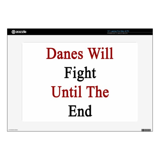 Danes Will Fight Until The End Decal For Laptop