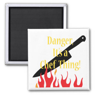 Danger ,a chef thing 2 inch square magnet