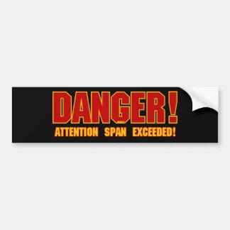 DANGER! Attention Span Exceeded! Bumper Sticker