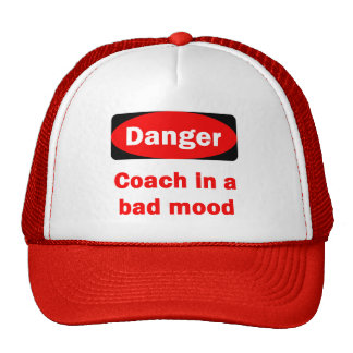 Danger! Coach In a Bad Mood Hat